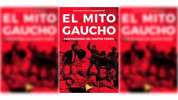 """Presentarán el libro """"El mito gaucho, derivaciones del Martín Fierro"""""""